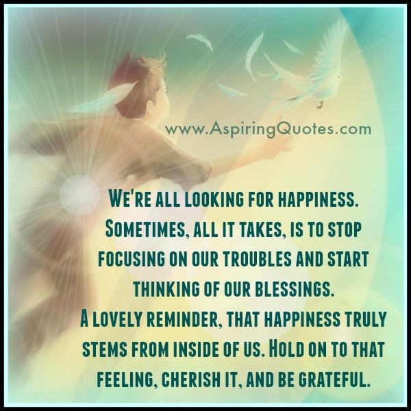 Are you always looking for happiness?