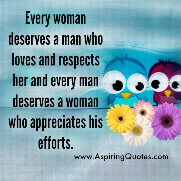 Every Woman deserves a man who respects her