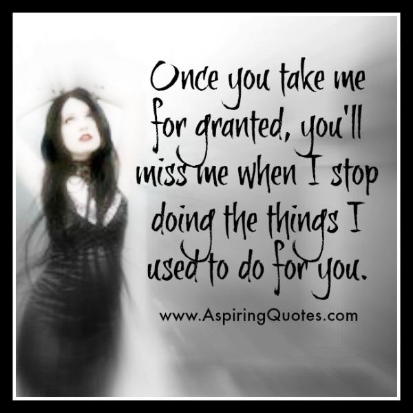 Once anyone took you for granted