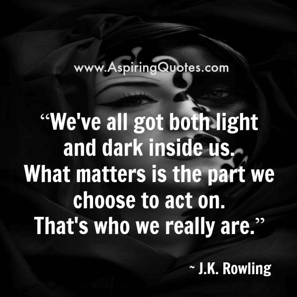 We have all got both light & dark inside us