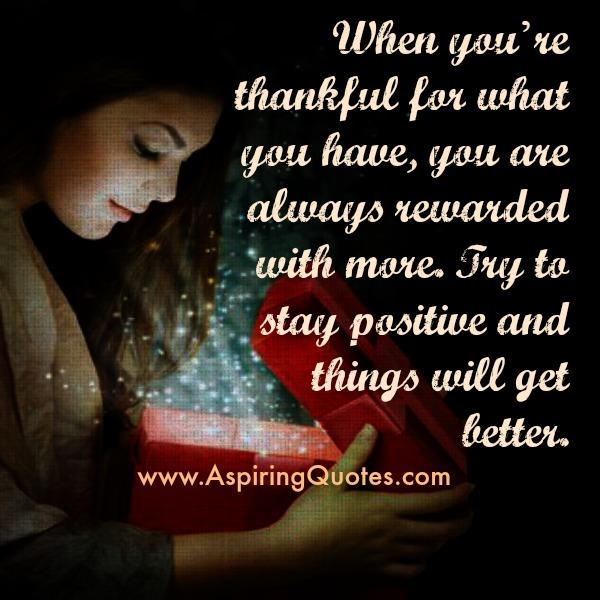 When you are thankful for what you have