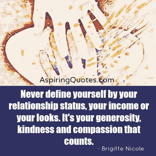 Never define yourself by your income or looks