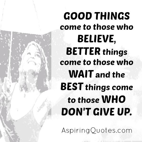 Best things come to those who don't give up