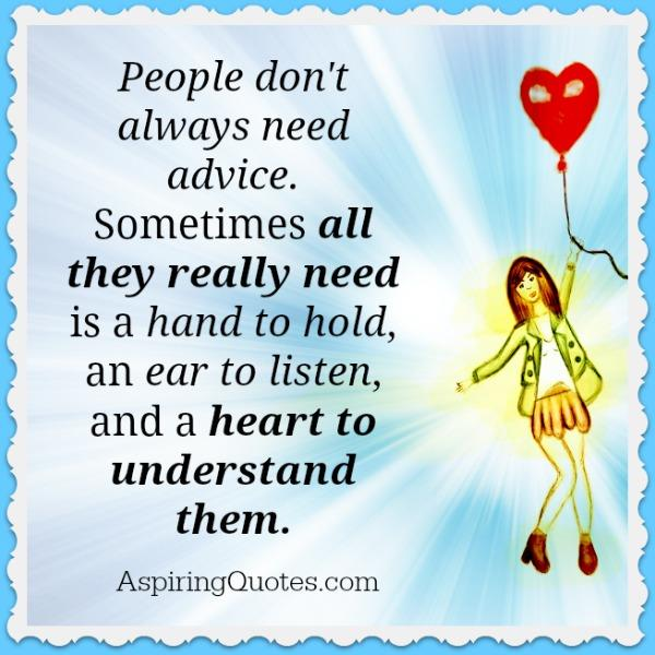People really need is a heart to understand them