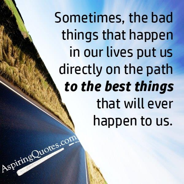 When the bad things happen in your life?