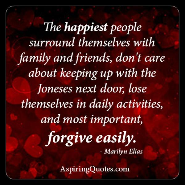 The Happiest people surround themselves with family & friends