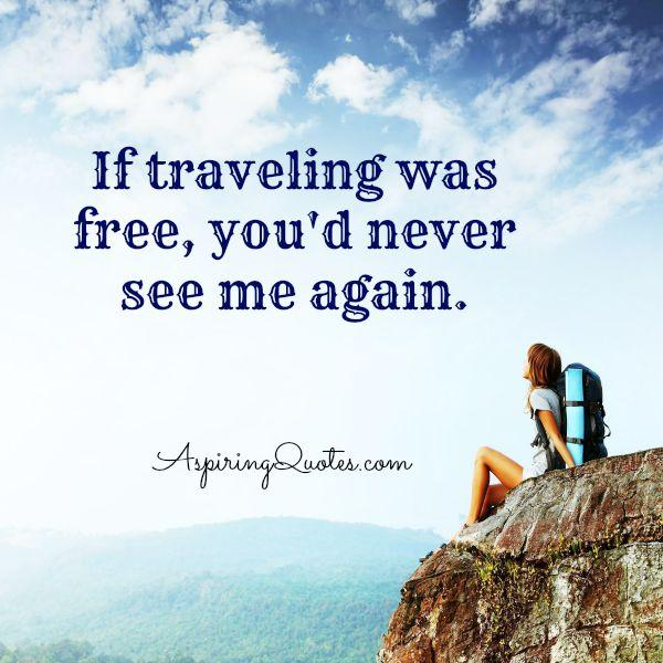 If traveling was free