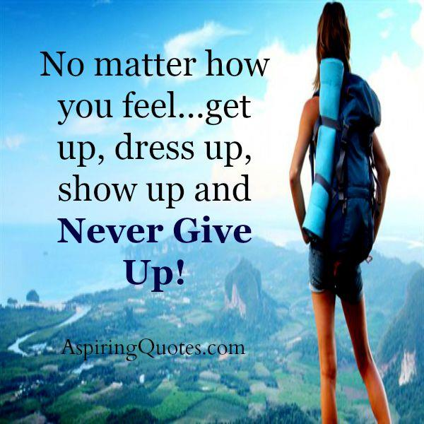 No matter how you feel in your life