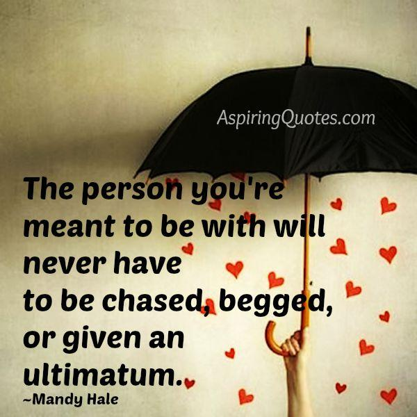 The person you are meant to be with you