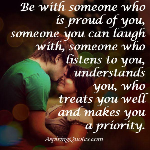 Be with someone who understands you
