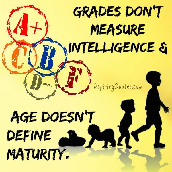 Grades don't measure intelligence