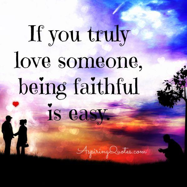 If you truly love someone, being faithful is easy