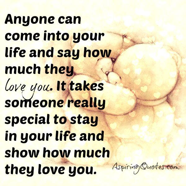 It takes someone special to stay in your life