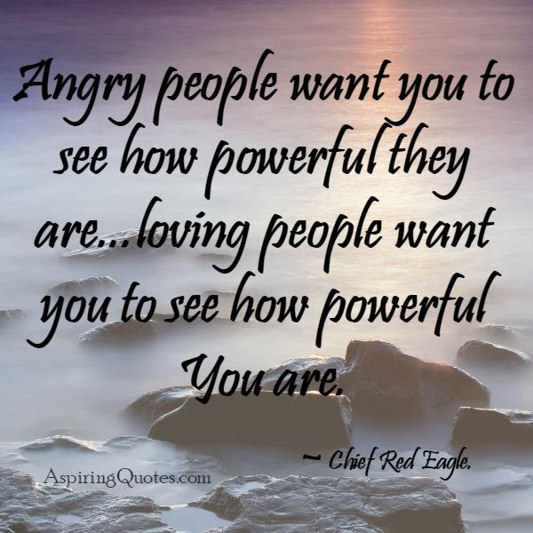 Angry people want you to see how powerful they are