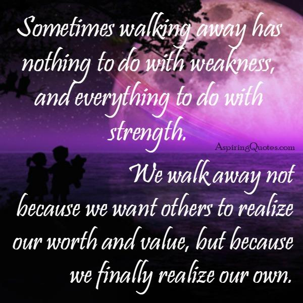 Why we walk away from someone?