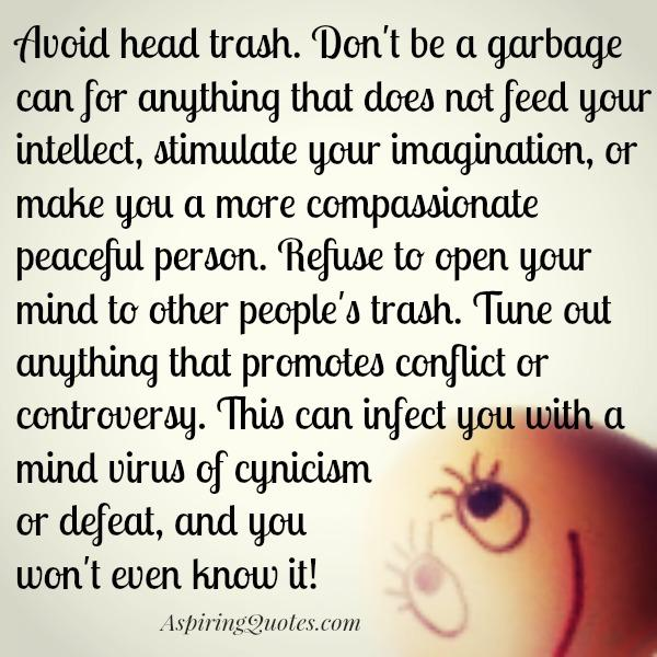 Refuse to open your mind to other people's trash