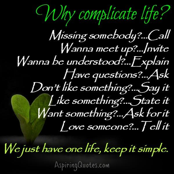 Why people usually complicate life?