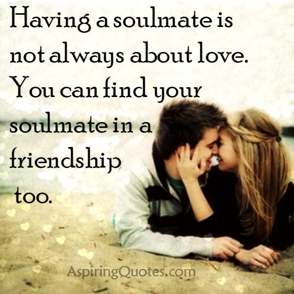 Having a soulmate is not always about love