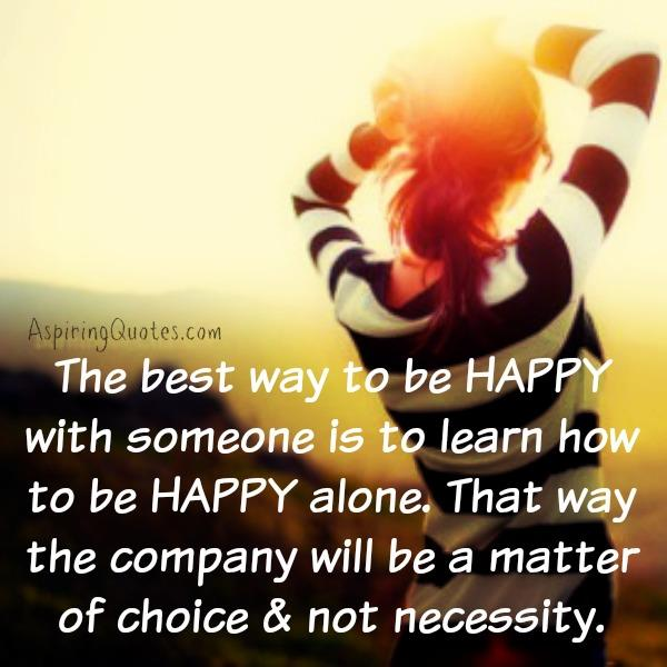 The best way to be happy with someone