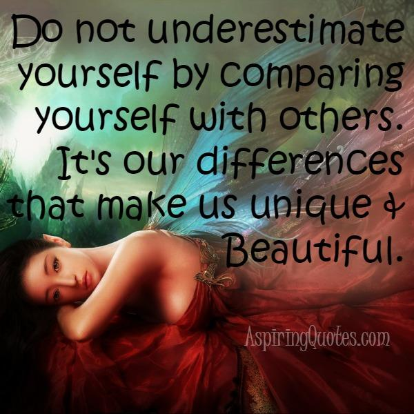 Don't underestimate yourself by comparing yourself with others