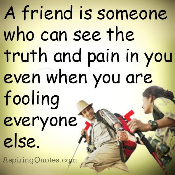 Who is a true friend in your life