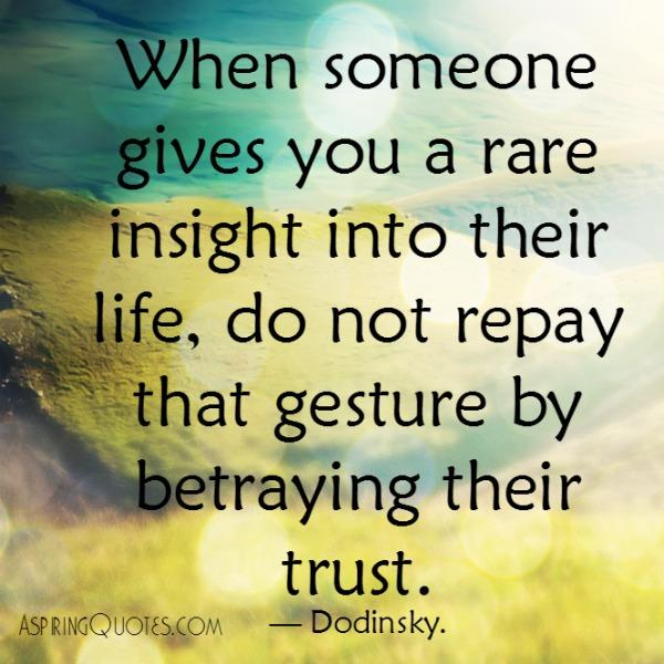 Never ever betray anyone's trust