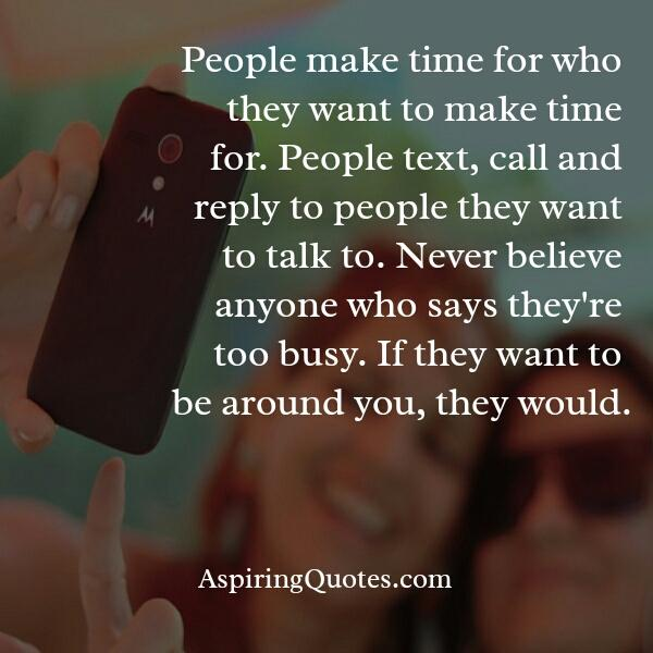 If people want to be around you, they would