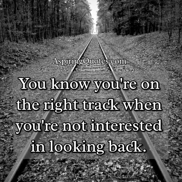 When you know you are on the right track in life