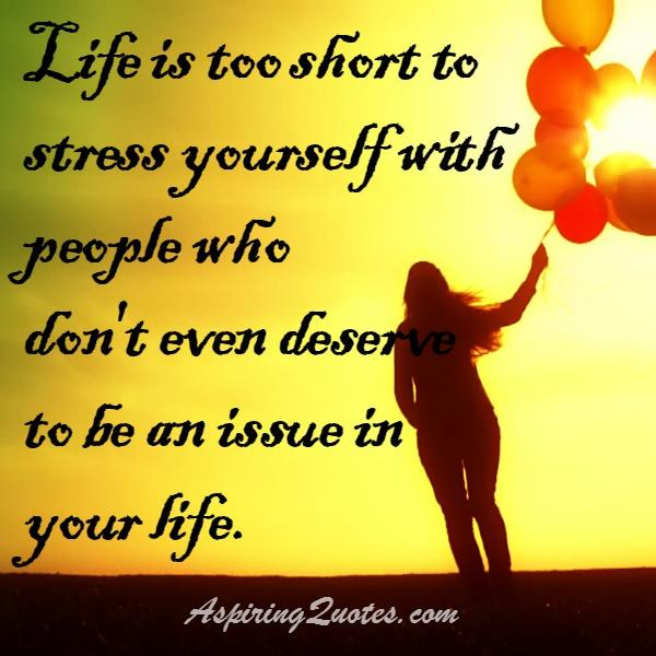 Life is too short to stress yourself with people