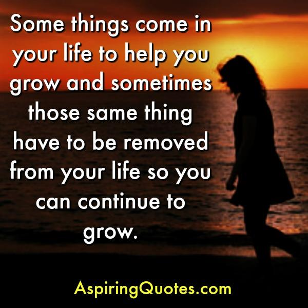 Some things come in your life to help you grow