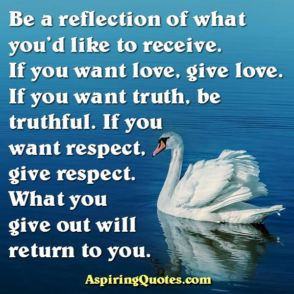 What you give out will return to you