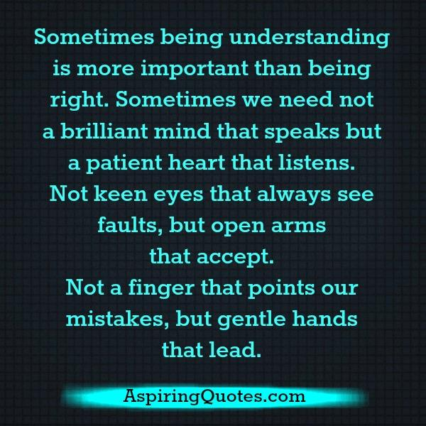 Sometimes being understanding is more important