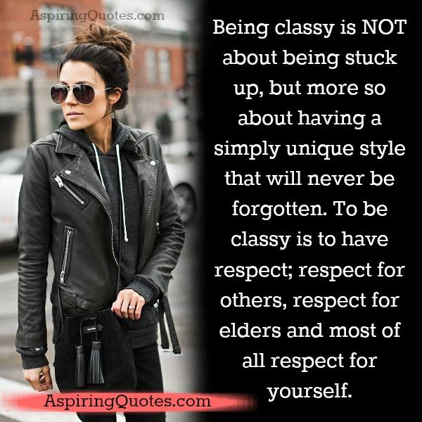 To be classy is to have respect