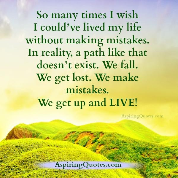 We fall, make mistakes, get up & live