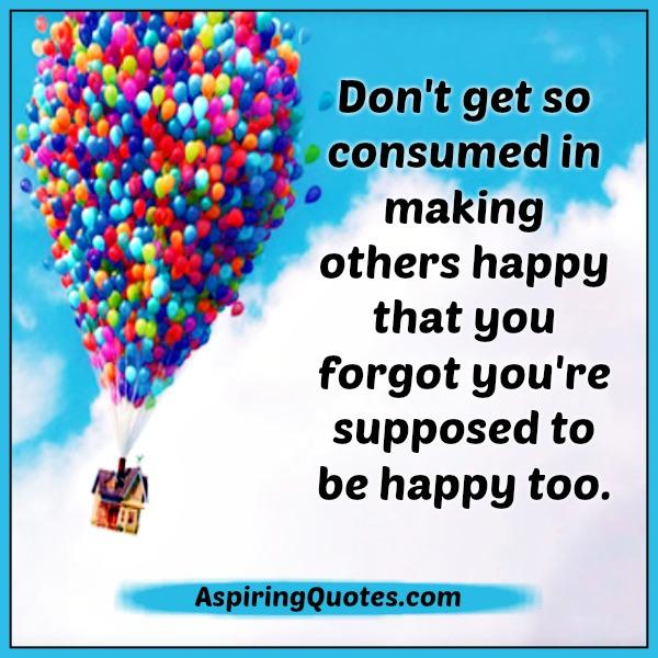 dont-get-so-consumed-in-making-others-happy