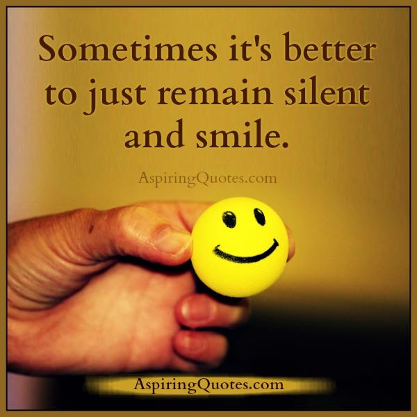 sometimes-its-better-to-just-remain-silent-smile