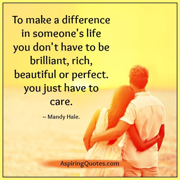 you-just-have-to-care-for-people-to-make-difference-in-their-life