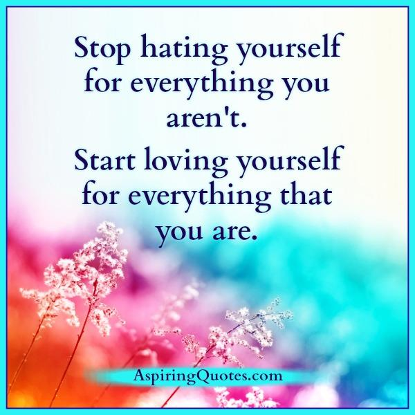 stop-hating-yourself-for-everything-you-arent